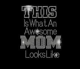 Rhinestone Transfer This is What an Awesome Mom Looks Like Mothers Day DIY Bling 34091